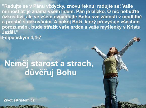 Neměj starost a strach, důvěřuj Bohu