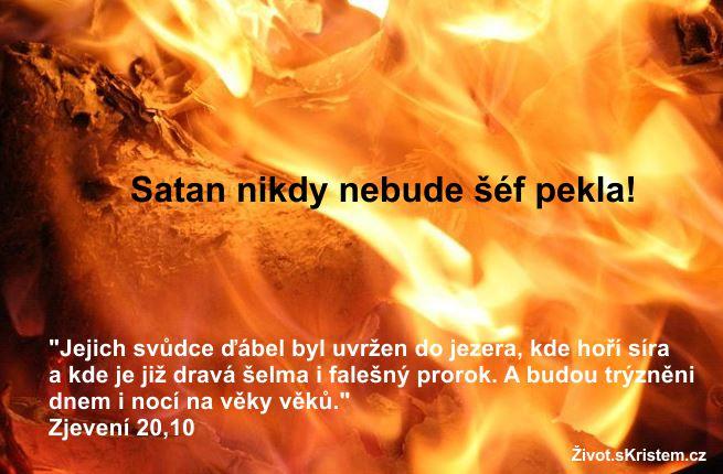 Satan nikdy nebude šéf pekla!
