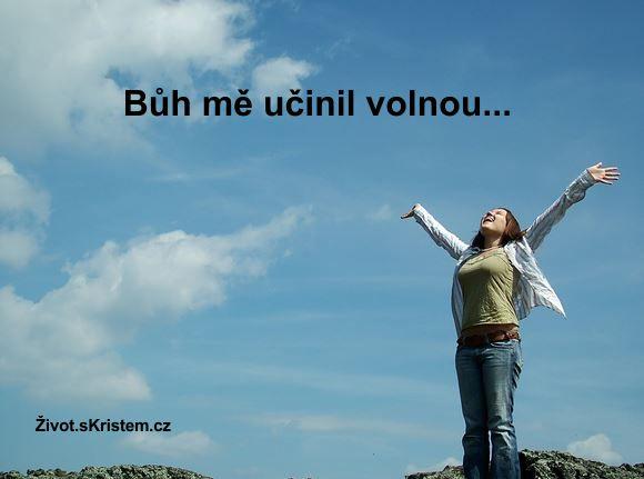 Bůh mě učinil volnou