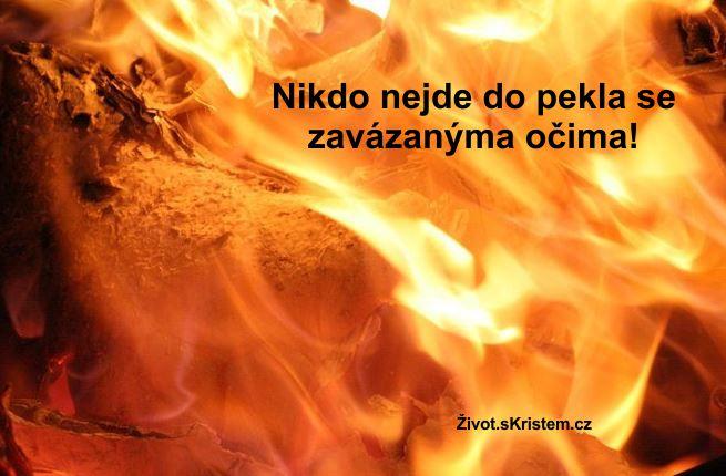 Nikdo nejde do pekla se zavázanýma očima!