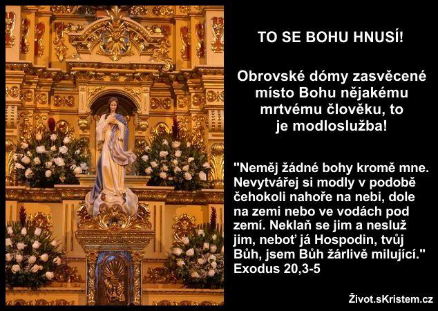 Kostely a chrámy se Bohu hnusí!