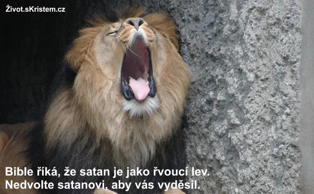 Bible říká, že satan je jako řvoucí lev