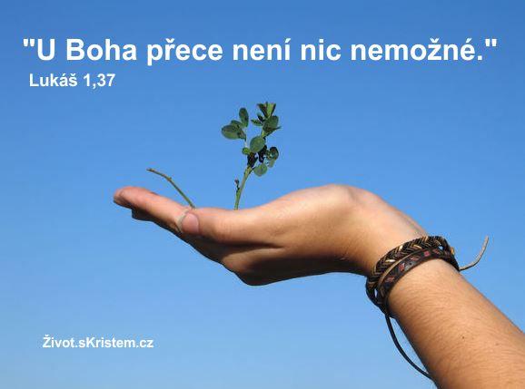 U Boha přece není nic nemožné
