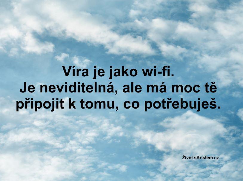 Víra je jako wi-fi